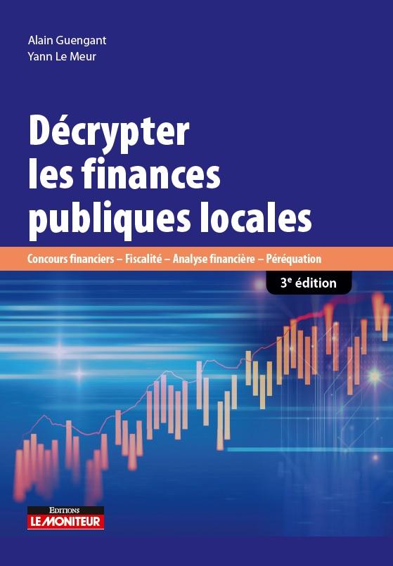 Ouvrage Décrypter les finances publiques locales, écrit par Yann Le Meur et Alain Guengant